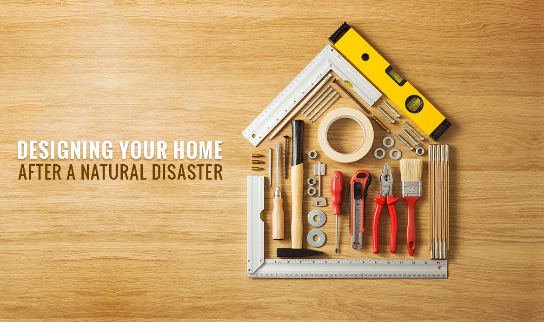 Designing home after natural disaster